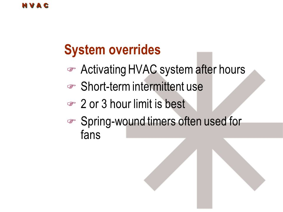 System overrides Activating HVAC system after hours