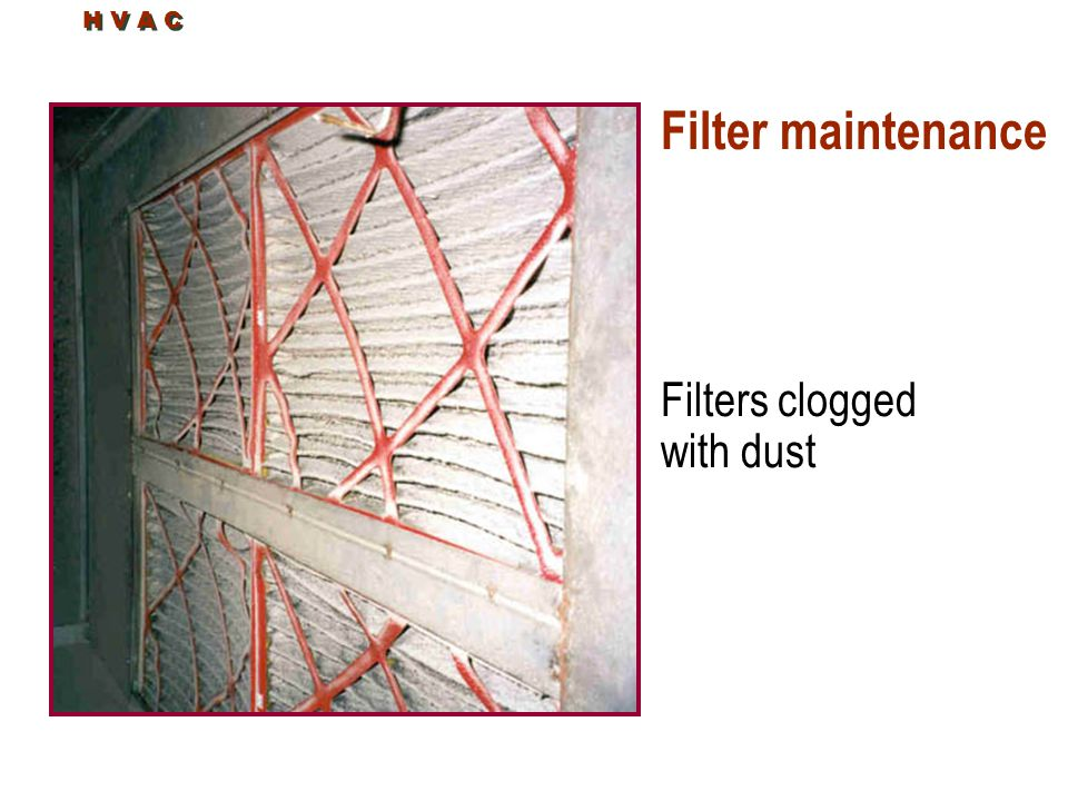 H V A C Filter maintenance Filters clogged with dust