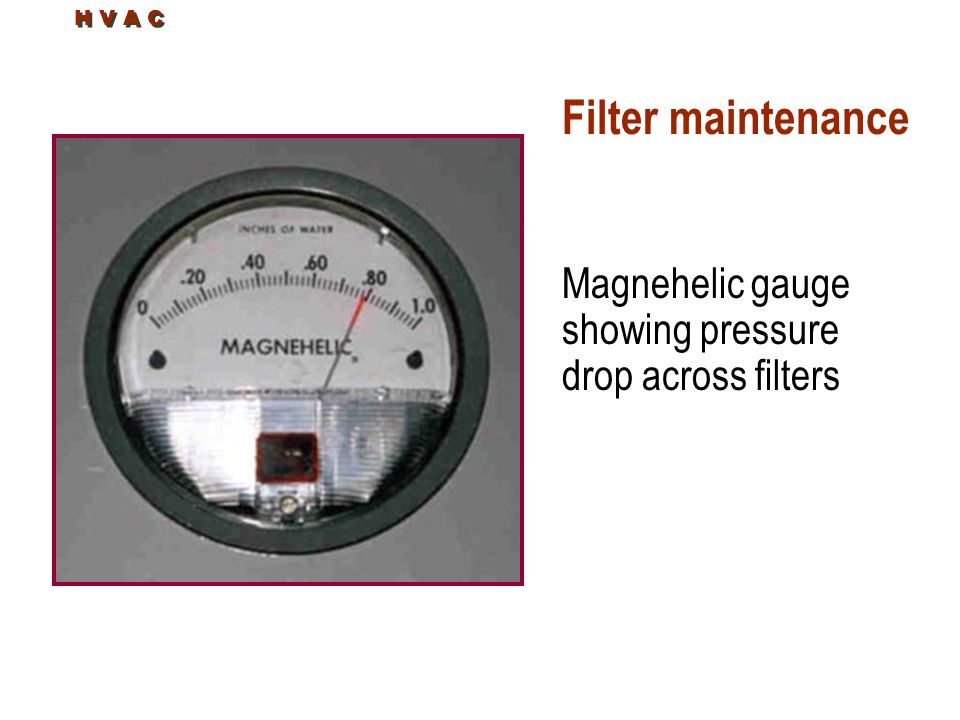 H V A C Filter maintenance Magnehelic gauge showing pressure drop across filters