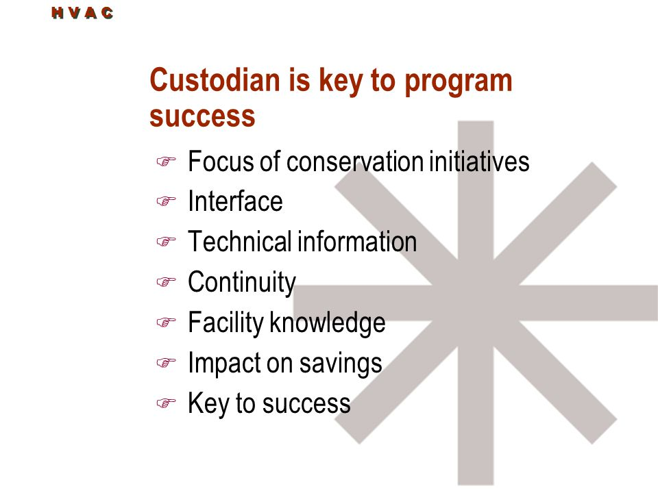 Custodian is key to program success