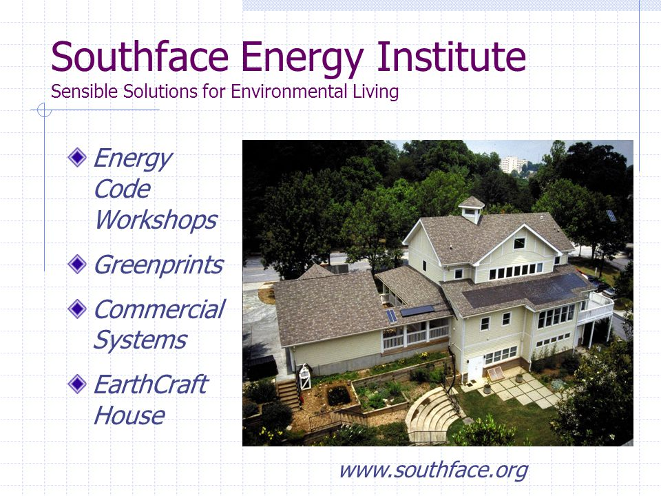 Southface Energy Institute Sensible Solutions for Environmental Living