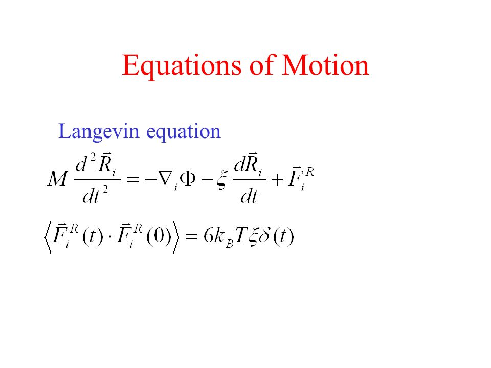Equations of Motion Langevin equation
