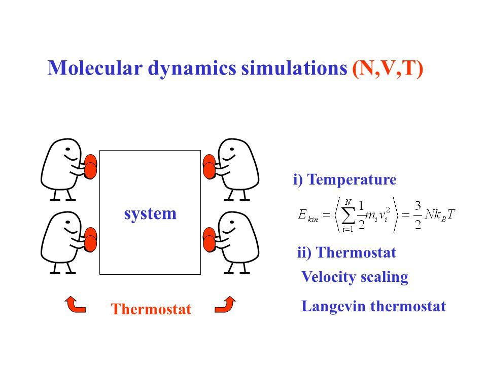 Molecular dynamics simulations (N,V,T)