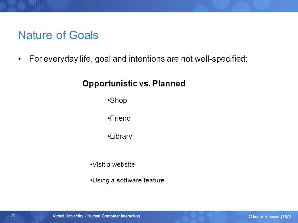 Opportunistic vs. Planned