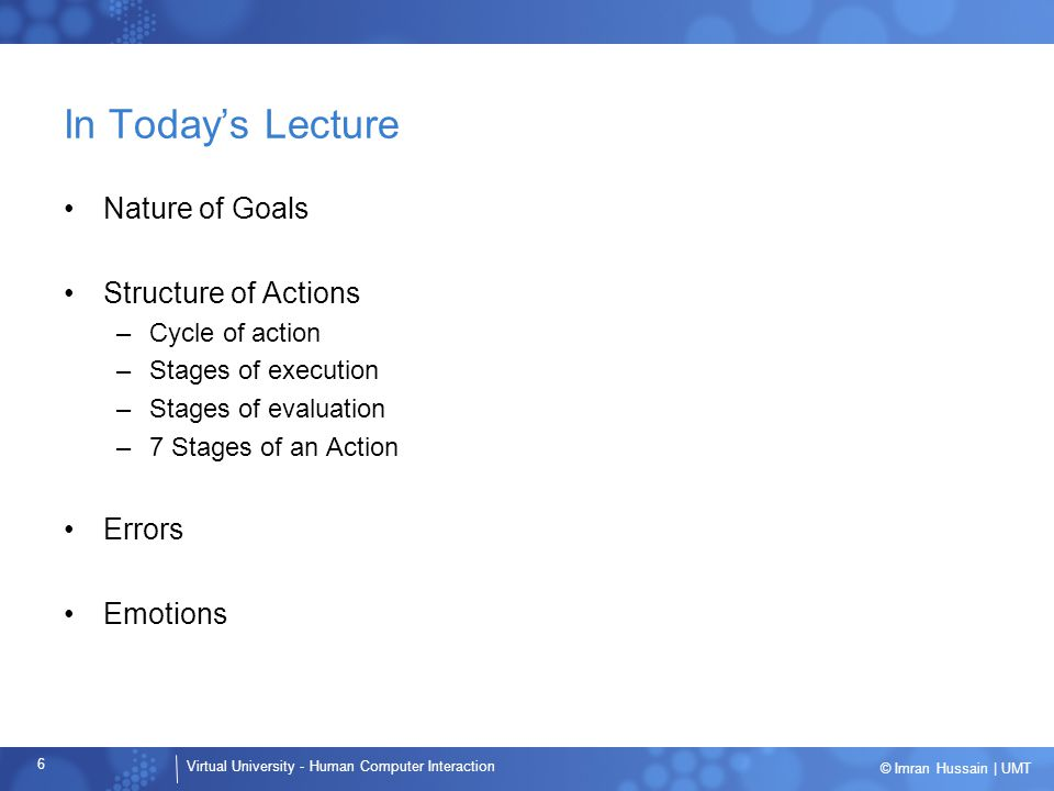 In Today's Lecture Nature of Goals Structure of Actions Errors