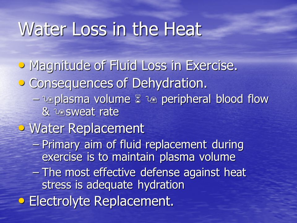 Water Loss in the Heat Magnitude of Fluid Loss in Exercise.
