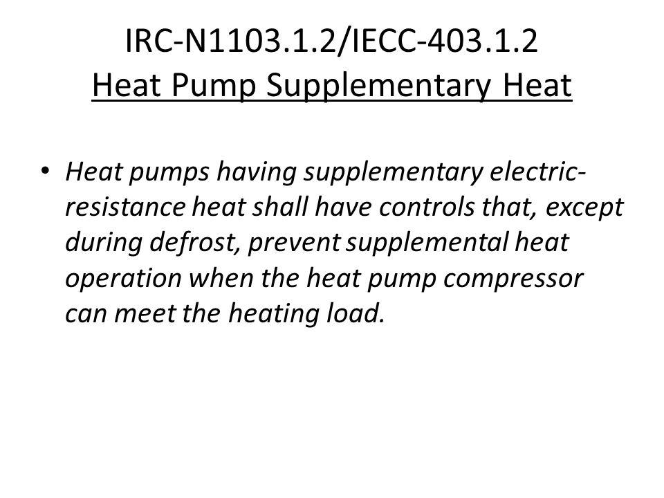 IRC-N1103.1.2/IECC-403.1.2 Heat Pump Supplementary Heat