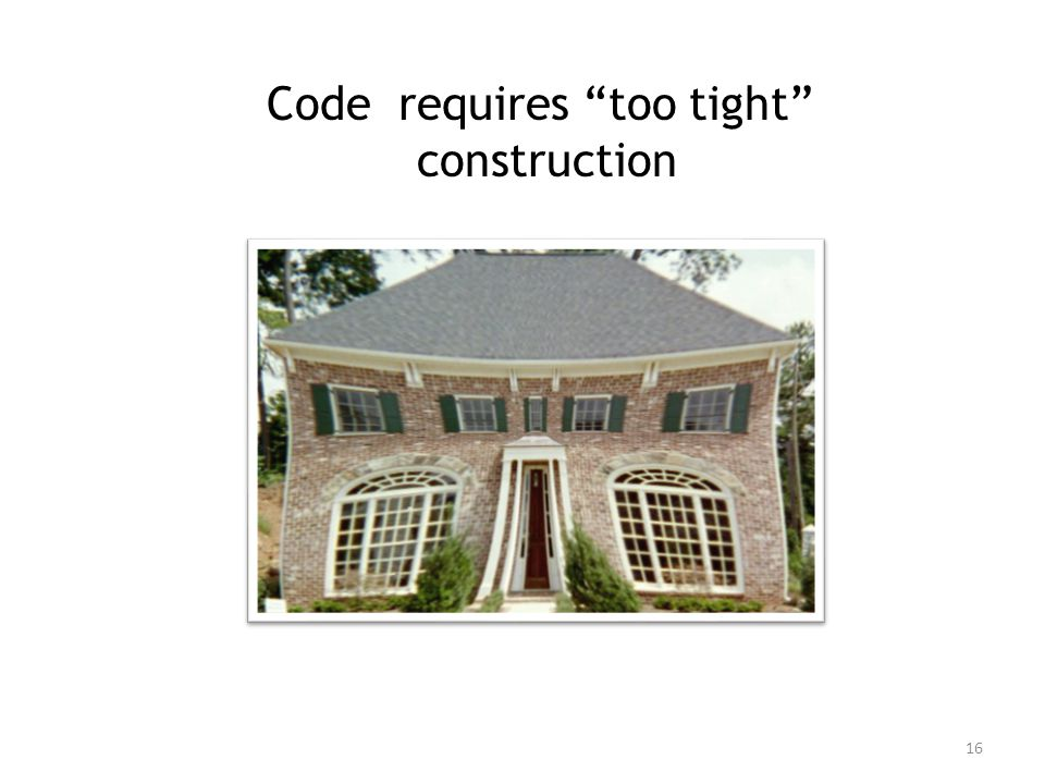 Code requires too tight construction