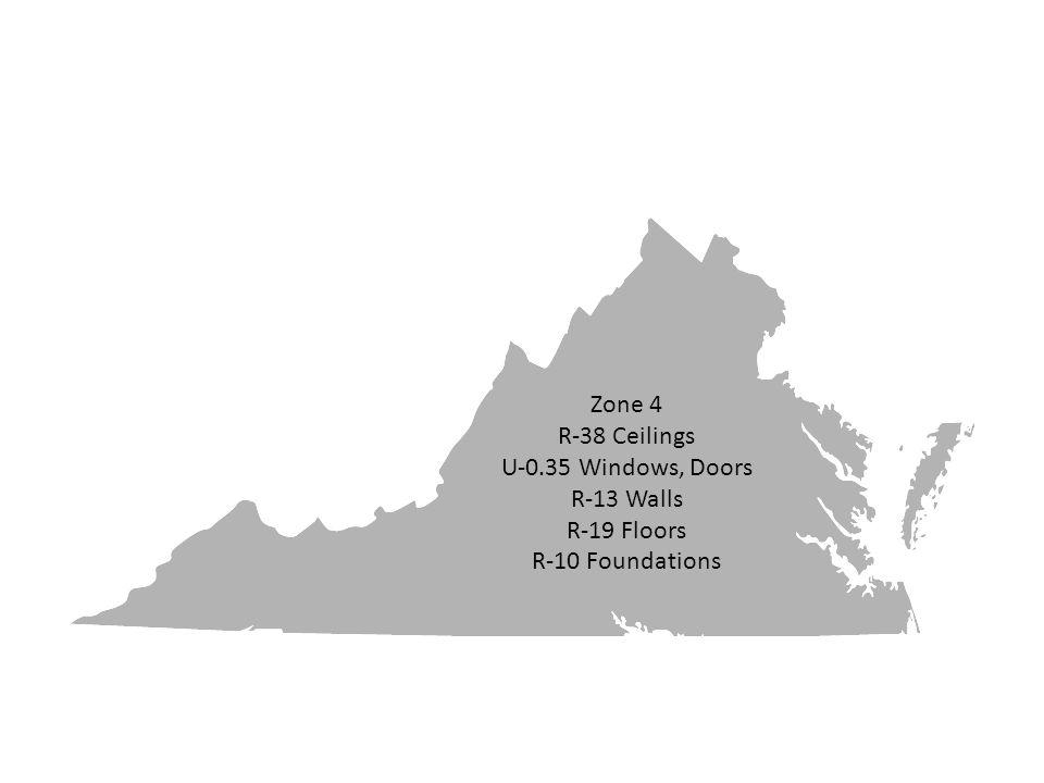 Zone 4 R-38 Ceilings U-0.35 Windows, Doors R-13 Walls R-19 Floors R-10 Foundations