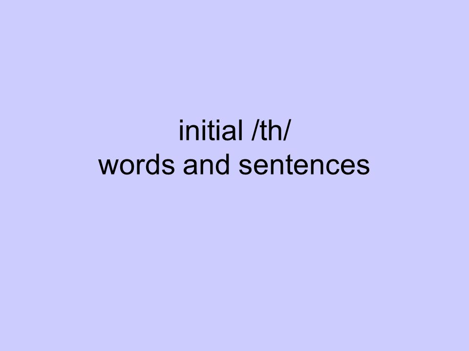 initial /th/ words and sentences