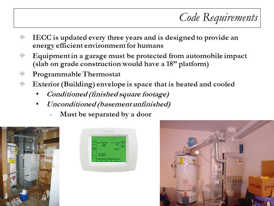 Code Requirements IECC is updated every three years and is designed to provide an energy efficient environment for humans.