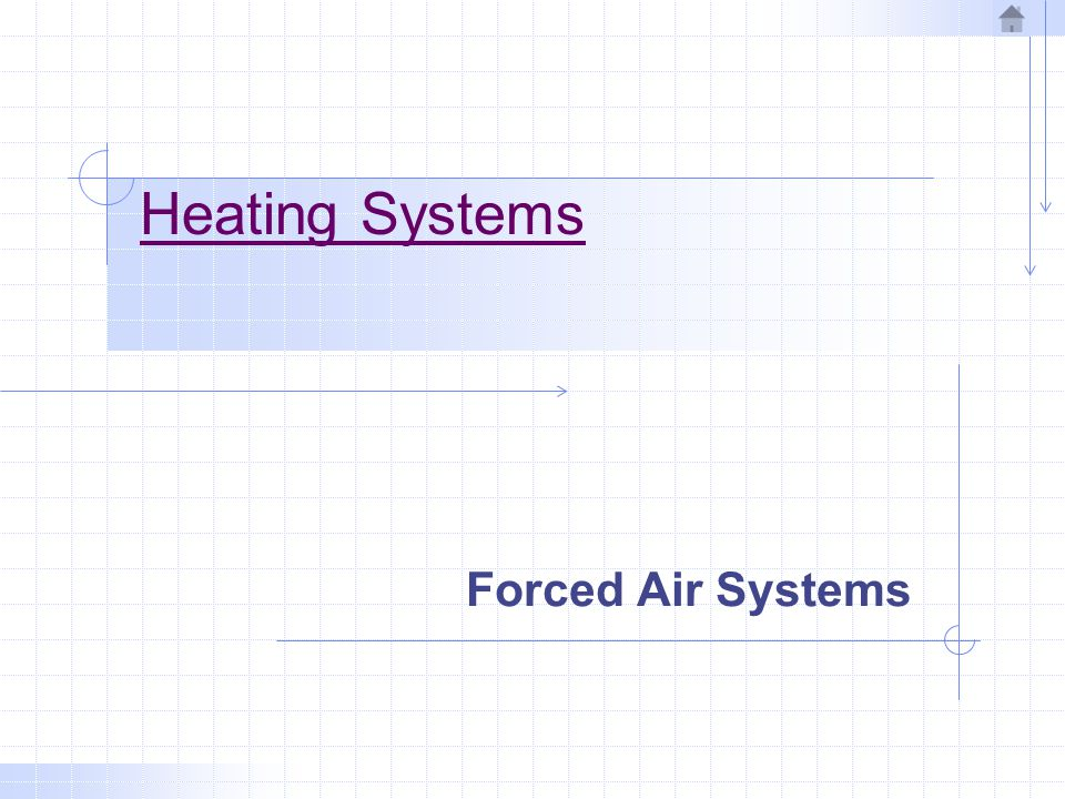 Heating Systems Forced Air Systems