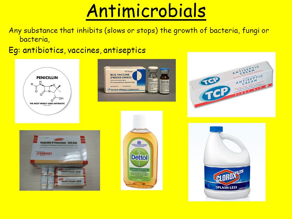 Antimicrobials Eg: antibiotics, vaccines, antiseptics