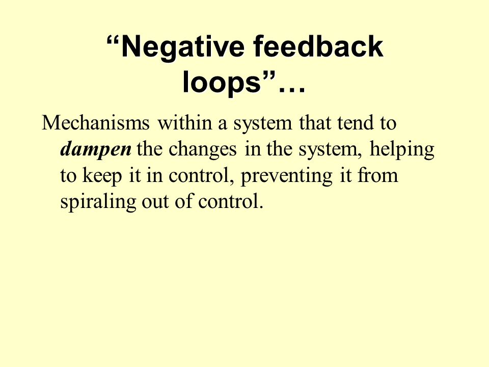 Negative feedback loops …