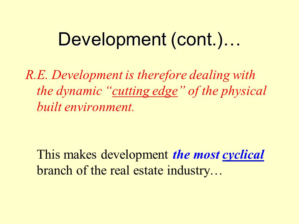 Development (cont.)…