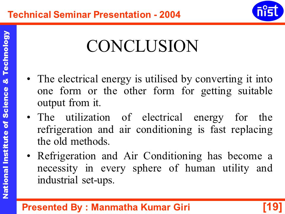 CONCLUSION The electrical energy is utilised by converting it into one form or the other form for getting suitable output from it.