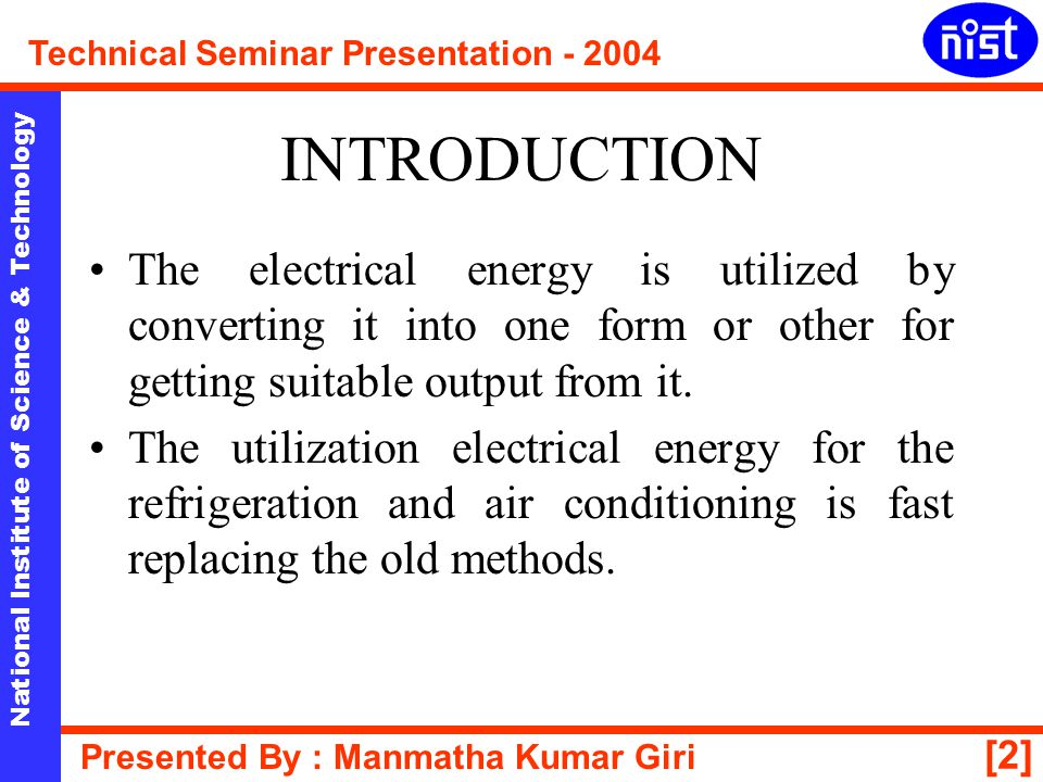 INTRODUCTION The electrical energy is utilized by converting it into one form or other for getting suitable output from it.