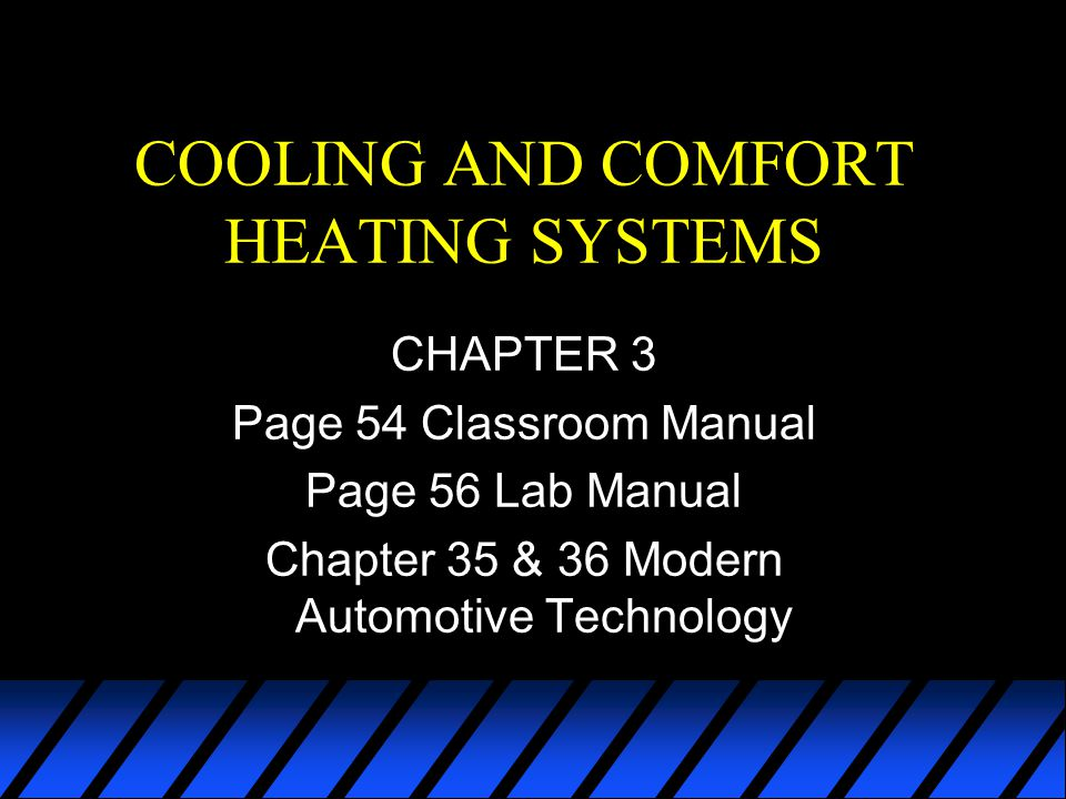 COOLING AND COMFORT HEATING SYSTEMS