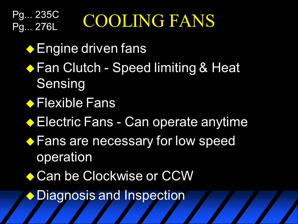 COOLING FANS Engine driven fans