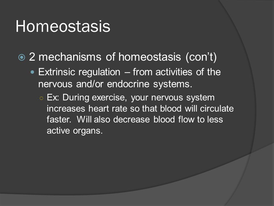 Homeostasis 2 mechanisms of homeostasis (con't)