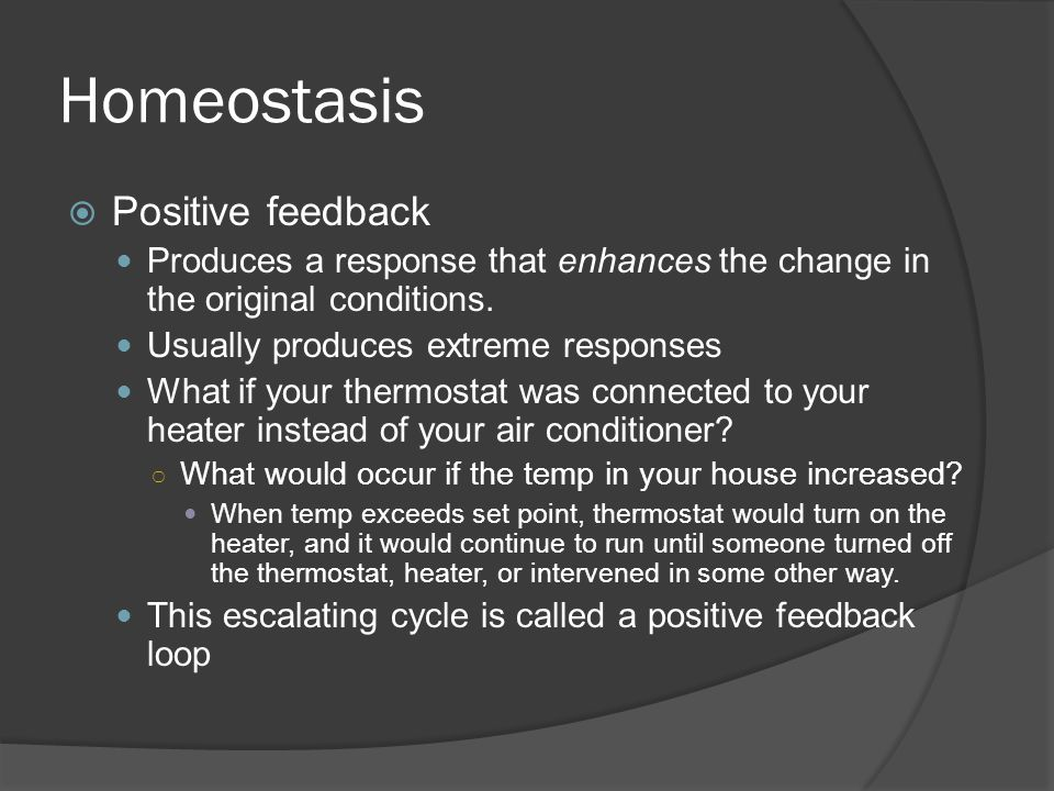 Homeostasis Positive feedback