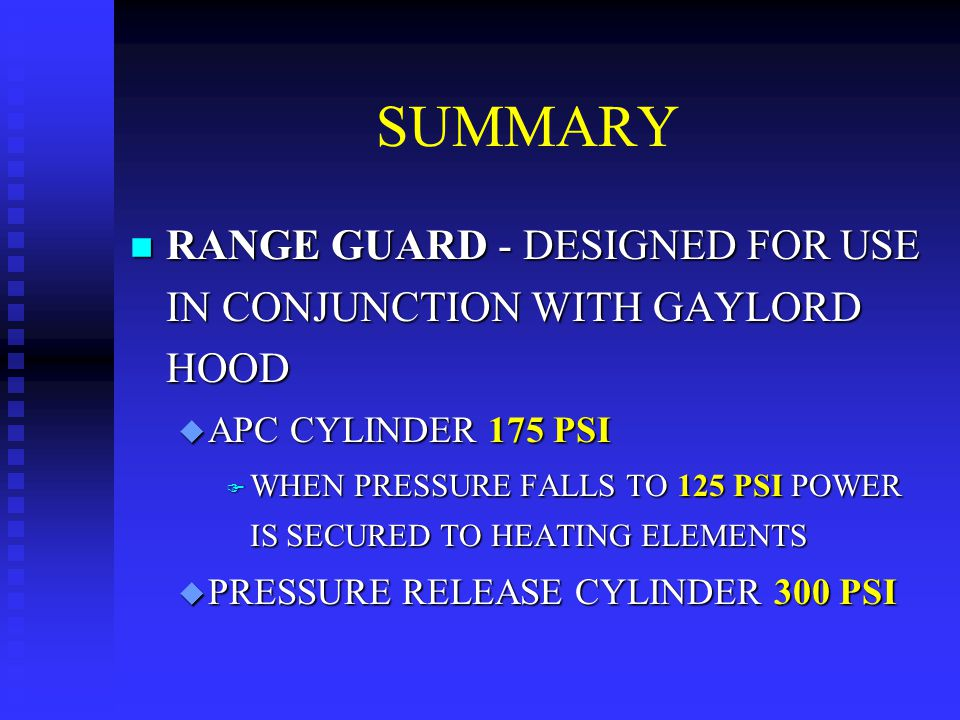 SUMMARY RANGE GUARD - DESIGNED FOR USE IN CONJUNCTION WITH GAYLORD HOOD. APC CYLINDER 175 PSI.