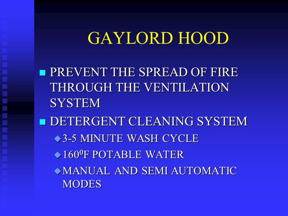 GAYLORD HOOD PREVENT THE SPREAD OF FIRE THROUGH THE VENTILATION SYSTEM