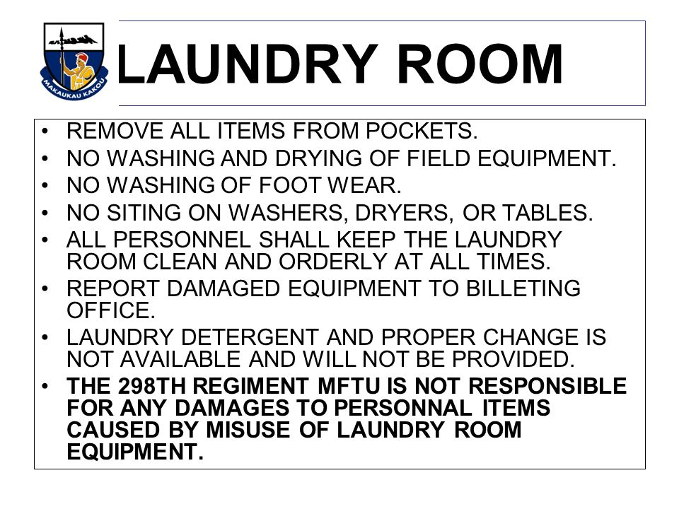 LAUNDRY ROOM REMOVE ALL ITEMS FROM POCKETS.