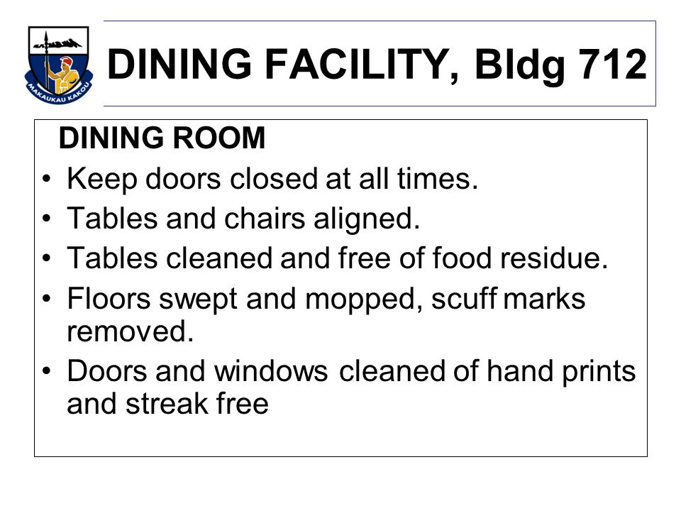 DINING FACILITY, Bldg 712 DINING ROOM Keep doors closed at all times.