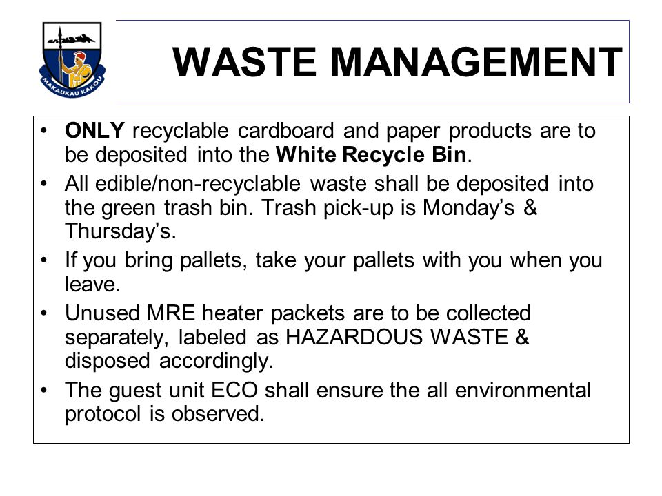 WASTE MANAGEMENT ONLY recyclable cardboard and paper products are to be deposited into the White Recycle Bin.