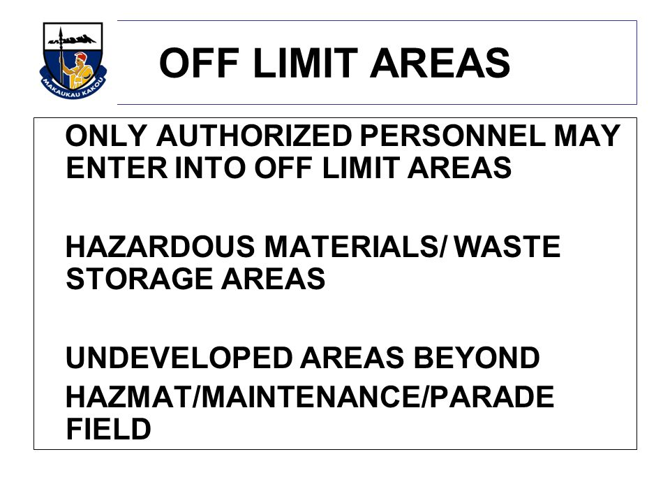 OFF LIMIT AREAS ONLY AUTHORIZED PERSONNEL MAY ENTER INTO OFF LIMIT AREAS. HAZARDOUS MATERIALS/ WASTE STORAGE AREAS.