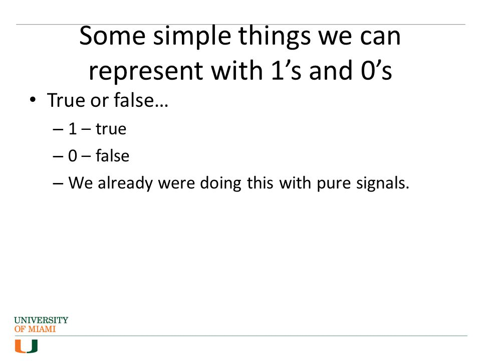 Some simple things we can represent with 1's and 0's