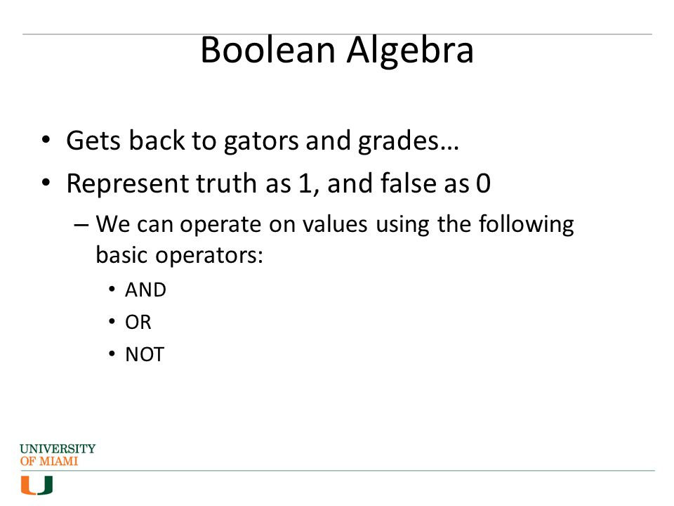 Boolean Algebra Gets back to gators and grades…