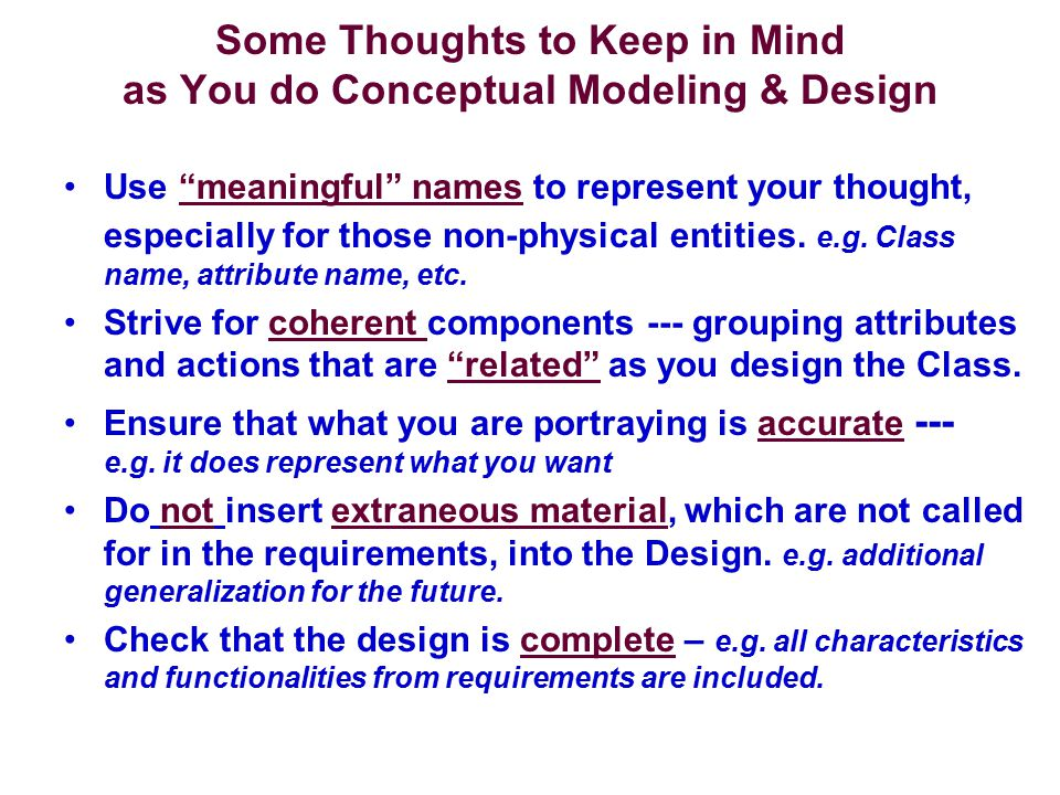 Some Thoughts to Keep in Mind as You do Conceptual Modeling & Design