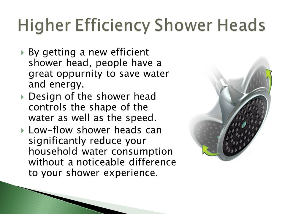 Higher Efficiency Shower Heads