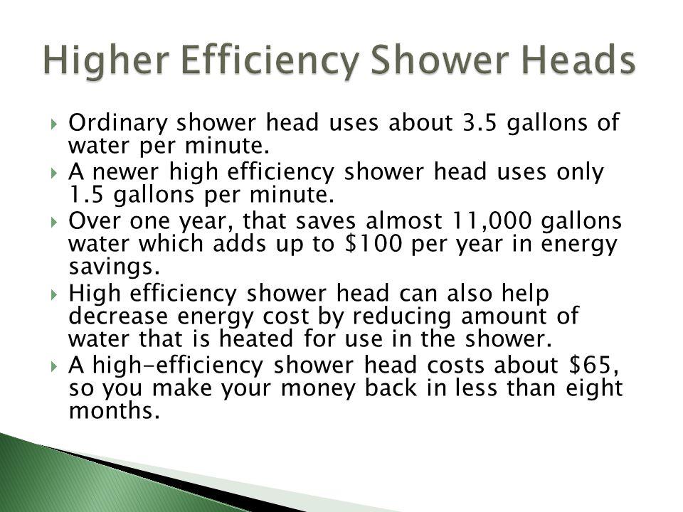 Higher Efficiency Shower Heads