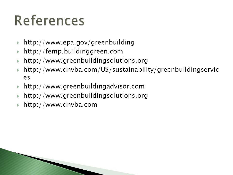 References http://www.epa.gov/greenbuilding