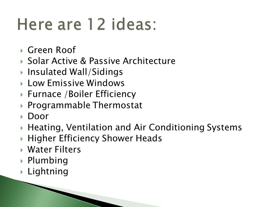 Here are 12 ideas: Green Roof Solar Active & Passive Architecture