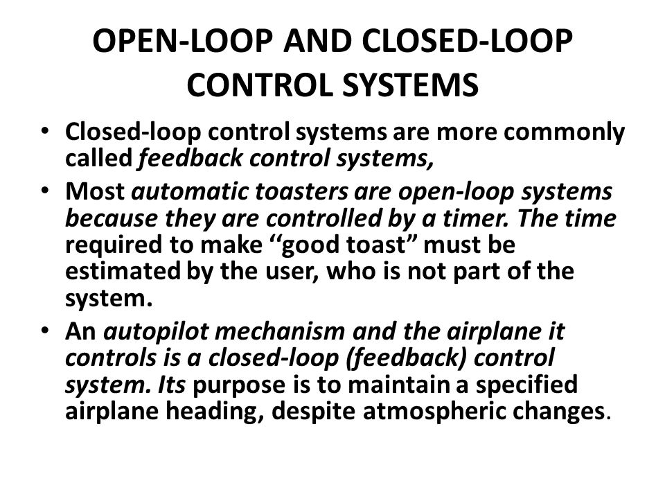 OPEN-LOOP AND CLOSED-LOOP CONTROL SYSTEMS