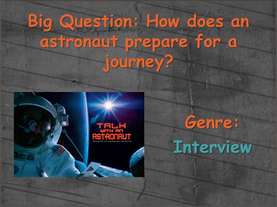 Big Question: How does an astronaut prepare for a journey