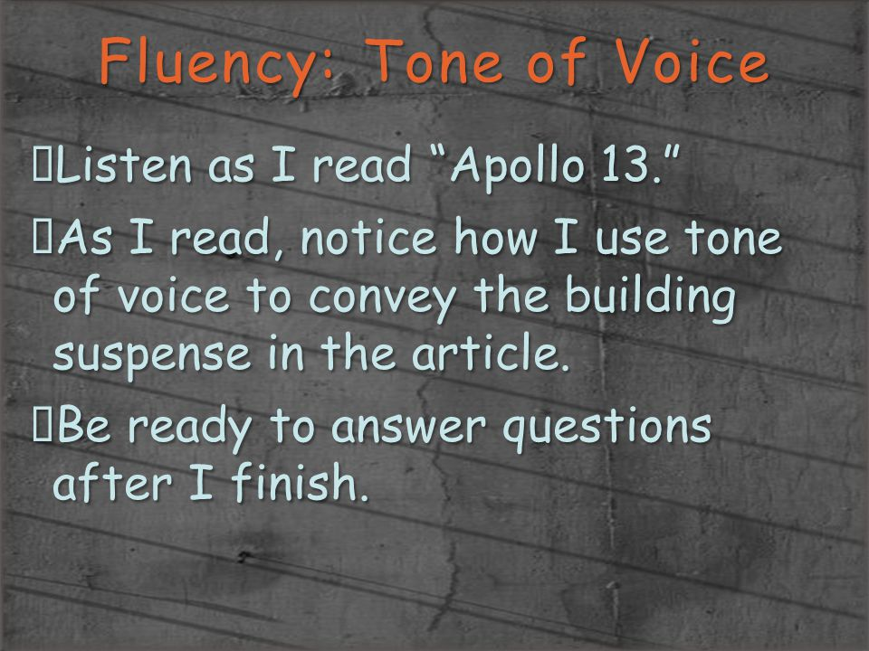 Fluency: Tone of Voice Listen as I read Apollo 13.
