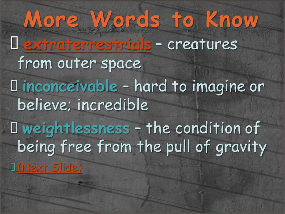 More Words to Know extraterrestrials – creatures from outer space