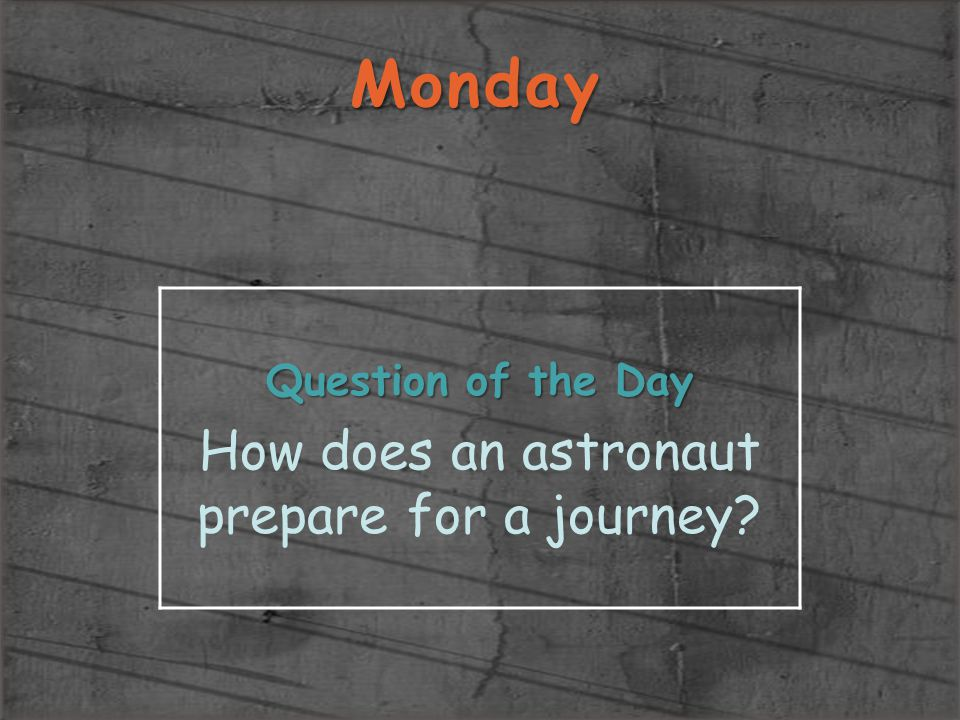 How does an astronaut prepare for a journey