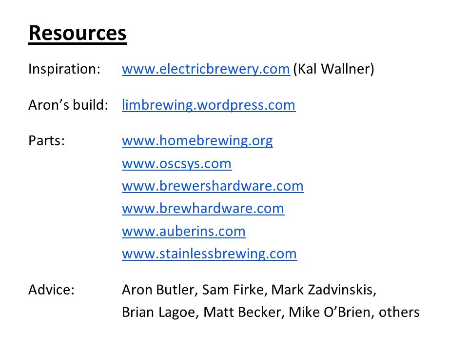 Resources Inspiration: www.electricbrewery.com (Kal Wallner)
