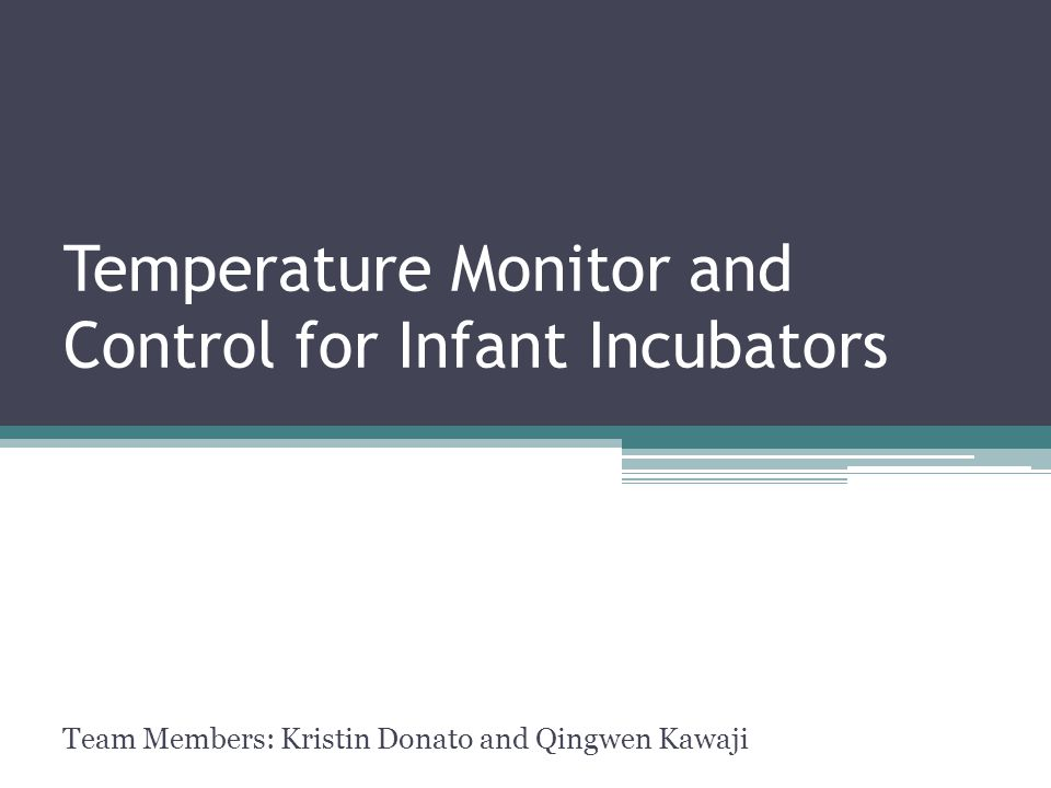 Temperature Monitor and Control for Infant Incubators