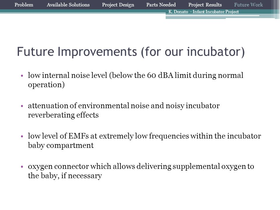 Future Improvements (for our incubator)
