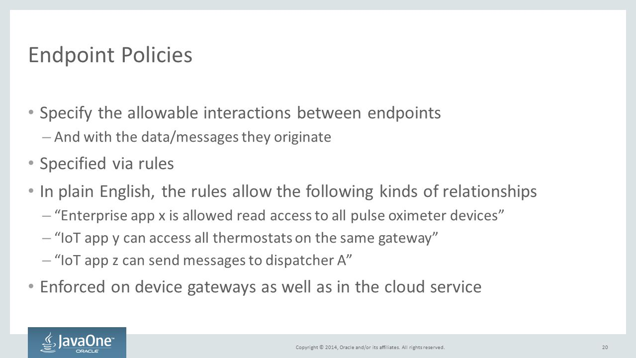 Endpoint Policies Specify the allowable interactions between endpoints
