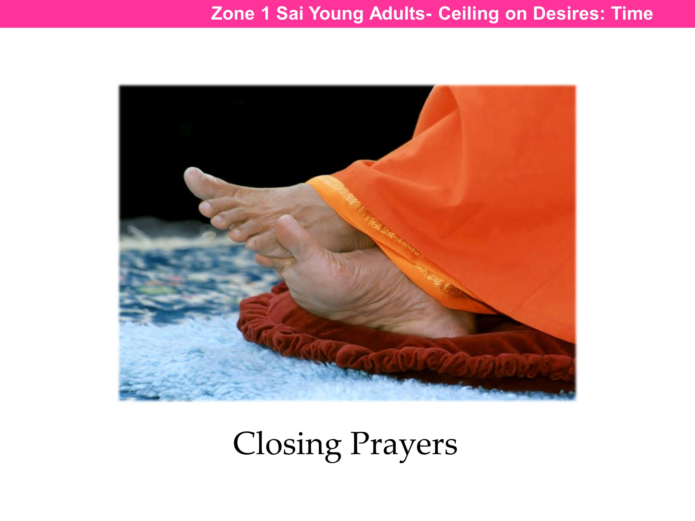 Zone 1 Sai Young Adults- Ceiling on Desires: Time