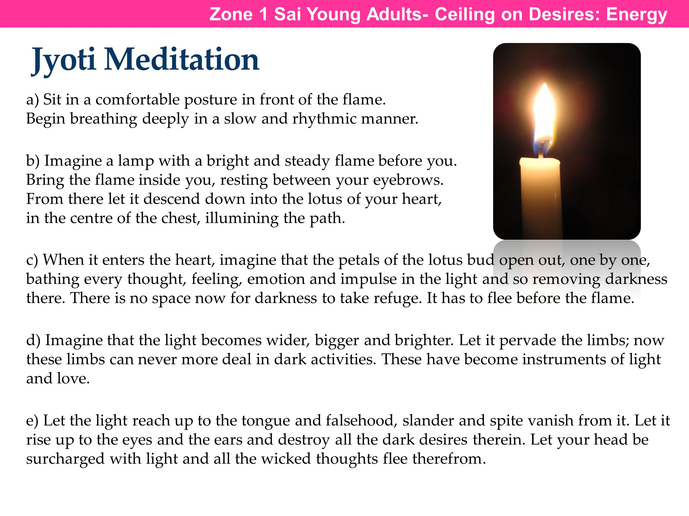 Jyoti Meditation Zone 1 Sai Young Adults- Ceiling on Desires: Energy