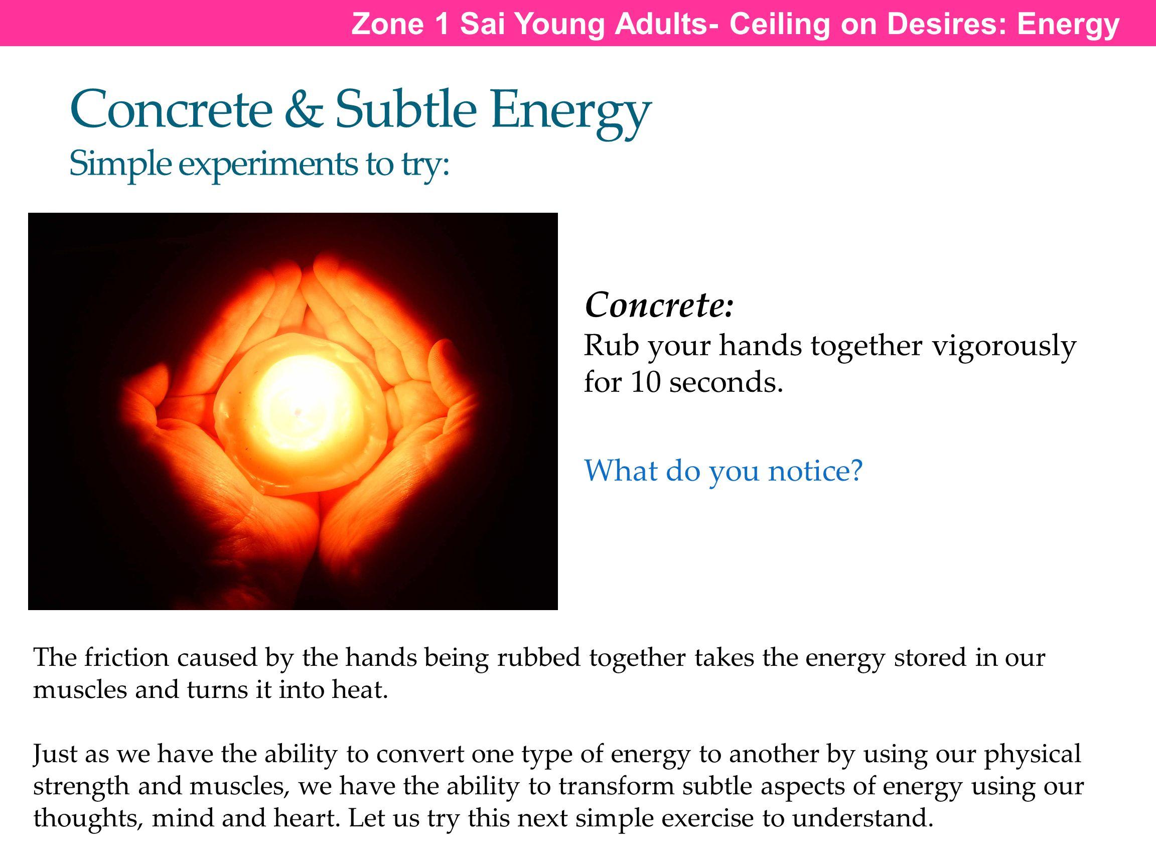 Concrete & Subtle Energy Simple experiments to try: